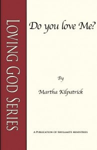 Do You Love Me?: Loving God Series