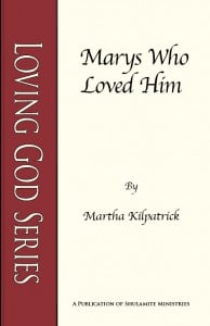 Marys Who Loved Him: Loving God Series