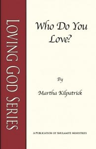 Who Do You Love?: Loving God Series