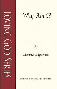 Why Am I: Loving God Series
